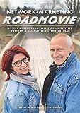 Network-Marketing Roadmovie: Unsere aufregende Reise zu finanzieller Freiheit und ultimativem Lebenserfolg - Sabine Lindemann