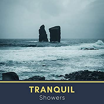 #Tranquil Showers