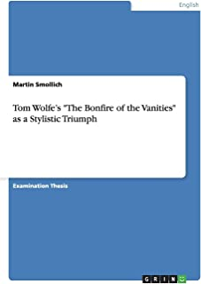 Tom Wolfe's The Bonfire of the Vanities as a Stylistic Triumph