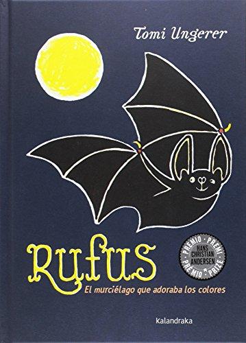 Rufus, el murciélago que adoraba los colores (libros para soñar)