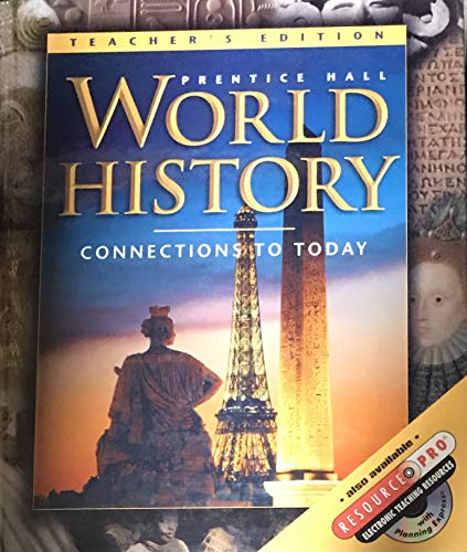 Prentice Hall, World History Connections To Today Survey Edition Teacher Edition, 2001 ISBN: 0130506729