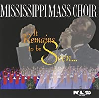 It Remains to Be Seen by Mississippi Mass Choir (1997-07-25)