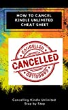 HOW TO CANCEL KINDLE UNLIMITED CHEAT SHEET: Cancelling Kindle Unlimited Step by Step (Kindle Tutorials Book 1) (English Edition)
