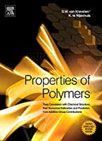 Properties of Polymers, Fourth Edition: Their Correlation with Chemical Structure; their Numerical Estimation and Prediction from Additive Group Contributions