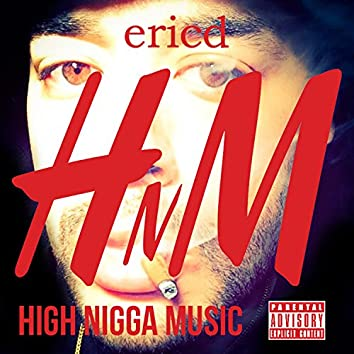 HNM: High Nigga Music