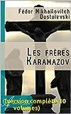 Les Frères Karamazov (Version complète 10 volumes) - Format Kindle - 3,45 €