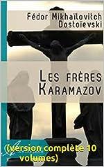Les Frères Karamazov (Version complète 10 volumes) de Version complète 10 volumes)
