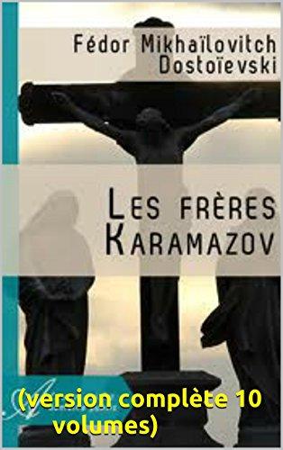 Les Frères Karamazov (Version complète 10 volumes)