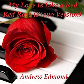 My Love Is Like a Red Red Rose (Piano Version)