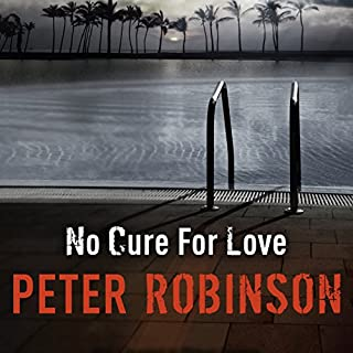 No Cure For Love                   By:                                                                                                                                 Peter Robinson                               Narrated by:                                                                                                                                 Jeff Harding                      Length: 11 hrs and 25 mins     62 ratings     Overall 3.8