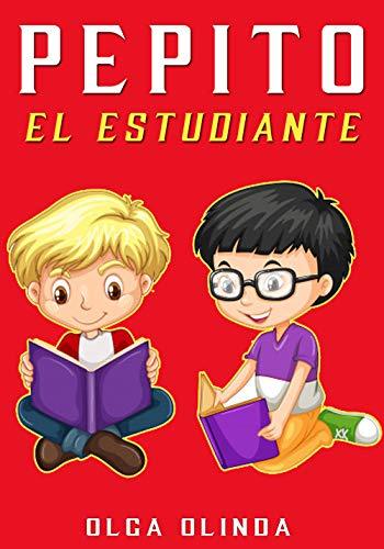 PEPITO EL ESTUDIANTE: Cuentos para niños de 4-6-8-10-12 años eBook ...
