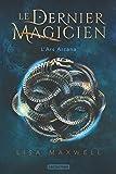 Le Dernier Magicien - T1 - l'Ars Arcana