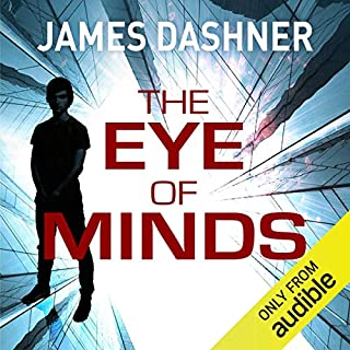 The Eye of Minds     Mortality Doctrine, Book 1              By:                                                                                                                                 James Dashner                               Narrated by:                                                                                                                                 Erik Davies                      Length: 8 hrs and 36 mins     78 ratings     Overall 3.6