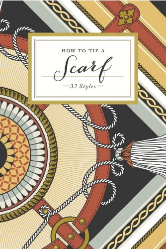 How to Tie a Scarf: 33 Styles (How To Series) (English Edition)