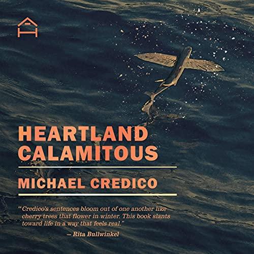 Heartland Calamitous Audiobook By Michael Credico cover art