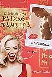 Diário de Uma Paixão Bandida : a máfia chinesa e eu (Portuguese Edition)