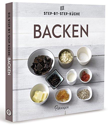 Backen - Die Step-by-Step-Küche