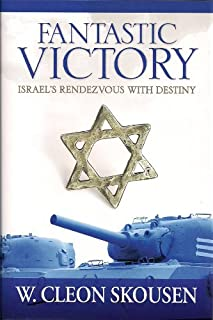Fantastic Victory--Israel's Rendezvous With Destiny