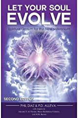 Let Your Soul Evolve: Spiritual Growth for the New Millennium - Second Edition 2nd edition by Diaz, Phil, Alleva, P. D. (2014) Paperback Paperback