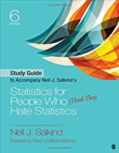 Study Guide to Accompany Neil J. Salkind′s Statistics for People Who (Think They) Hate Statistics