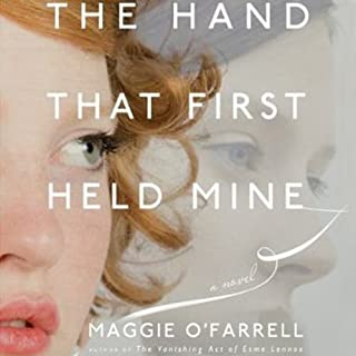 The Hand That First Held Mine                   By:                                                                                                                                 Maggie O'Farrell                               Narrated by:                                                                                                                                 Anne Flosnik                      Length: 11 hrs and 23 mins     56 ratings     Overall 3.8