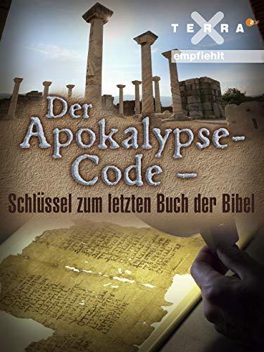 Der Apokalypse-Code - Schlüssel zum letzten Buch der Bibel