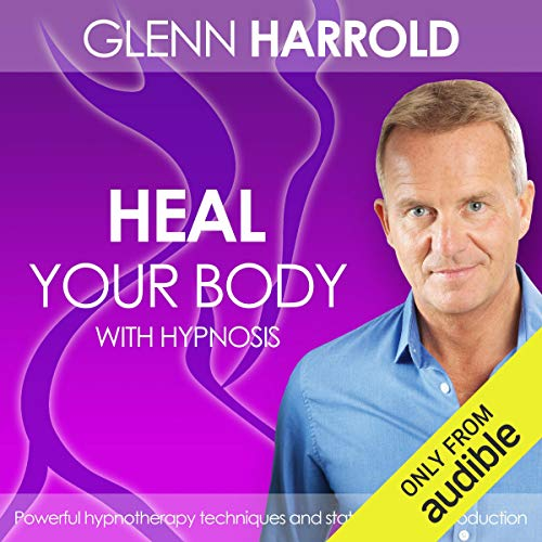 Heal Your Body by Using the Power of Your Mind cover art