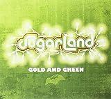 Songtexte von Sugarland - Gold and Green