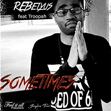 Sometimes (feat. Troopah)