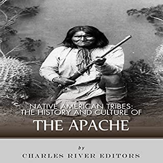 Native American Tribes: The History and Culture of the Apache audiobook cover art