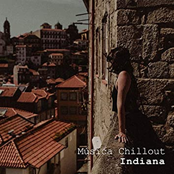 Música Chillout Indiana