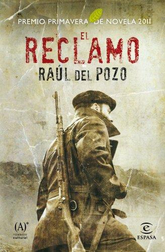 El reclamo: Ganador Premio Primavera de Novela 2011 (ESPASA NARRATIVA)
