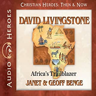 David Livingstone     Africa's Trailblazer (Christian Heroes: Then & Now)              Written by:                                                                                                                                 Janet Benge,                                                                                        Geoff Benge                               Narrated by:                                                                                                                                 Tim Gregory                      Length: 5 hrs and 9 mins     1 rating     Overall 5.0