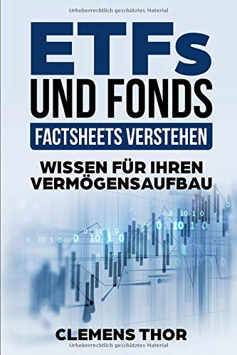 ETFs und Fonds - Factsheets verstehen: Wissen für Ihren Vermögensaufbau