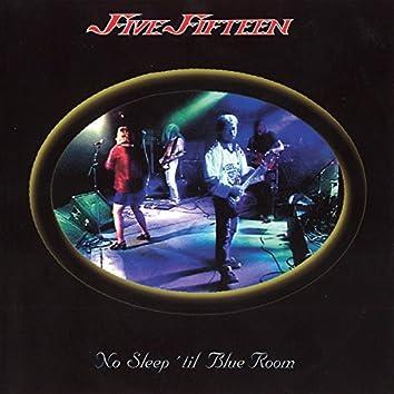 No Sleep 'Til Blue Room