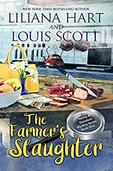 The Farmer's Slaughter (A Harley and Davidson Mystery Book 1) by [Liliana Hart, Louis Scott]