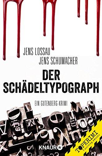 Der Schädeltypograph: Ein Gutenberg-Krimi (Grosch & Passfeller 1)
