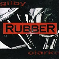 Rubber by Gilby Clarke (1998-07-01)