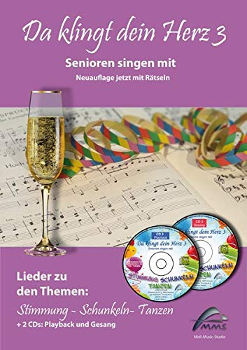 Da klingt dein Herz 3 (inkl. 2 Begleit-CDs): Senioren singen mit. 15 Lieder zu den Themen