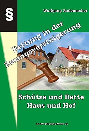 Schütze und Rette Haus und Hof:: Die Rettung in der Zwangsversteigerung
