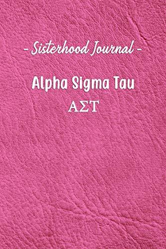 Sisterhood Journal Alpha Sigma Tau: Gift Planner for Greek Sororities, Sorority Sisters and Alumni