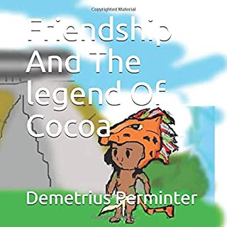 Friendship And The legend Of Cocoa