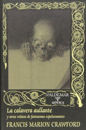 La Calavera Aullante Y Otros Relatos De Fantasmas Espeluznantes (Gótica)