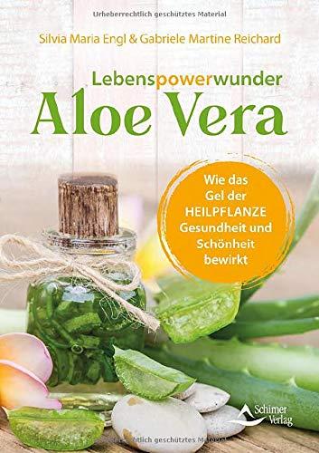 Lebenspowerwunder Aloe Vera: Wie das Gel der Heilpflanze Gesundheit und Schönheit bewirkt