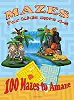 Mazes for Kids Ages 4-8: Activity Book for kids 6-8, 8-12 The Maze Workbook for Children with three levels easy, medium, and hard.