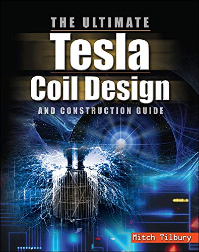 Compare Textbook Prices for The Ultimate Tesla Coil Design and Construction Guide 1 Edition ISBN 9780071497374 by Tilbury, Mitch