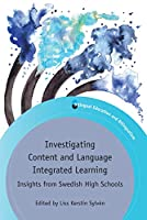 Investigating Content and Language Integrated Learning: Insights from Swedish High Schools (Bilingual Education & Bilingualism)