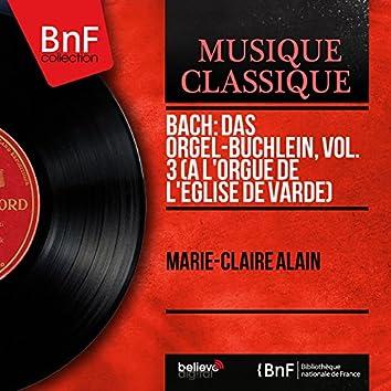 Bach: Das Orgel-Büchlein, vol. 3 (À l'orgue de l'église de Varde) [Mono Version]