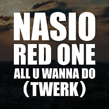 All U Wanna Do (Twerk) [feat. Red One]
