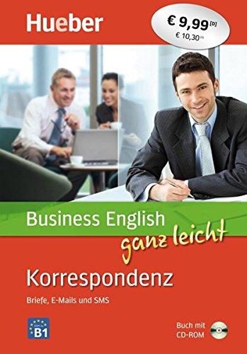 Business English ganz leicht Korrespondenz – Briefe, E-Mails und SMS: Buch + CD-ROM (... ganz leicht Business English Korrespondenz)
